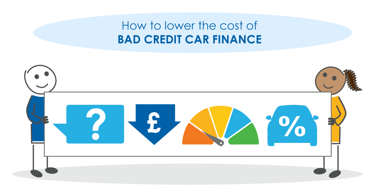 How to lower the cost of bad credit car finance